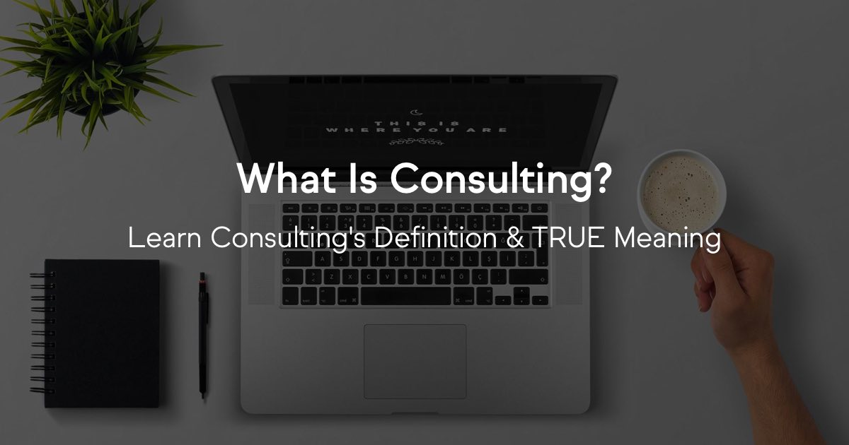 What is Consulting? Learn The Definition & Meaning of Consulting
