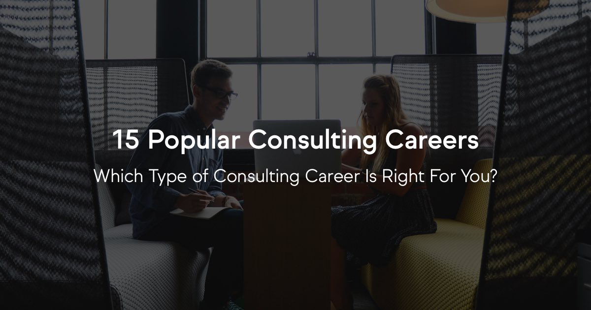 The 15 Most Popular Types Of Consulting Careers: Which Is